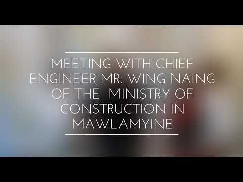 Meeting with Chief Engineer Mr. Win Naing of the Ministry of Construction in Mawlamyine