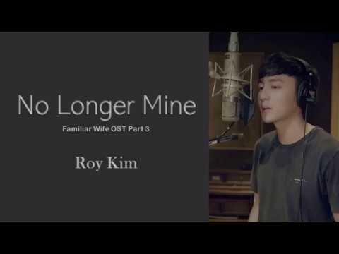 ROY KIM - NO LONGER MINE (Familiar Wife OST) Lyrics with English Translation