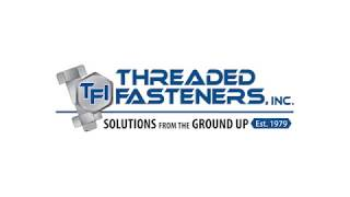 Threaded Fasteners Company Video