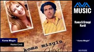 Koma Mizgin - Kecka-Cindi - كوما مزكين