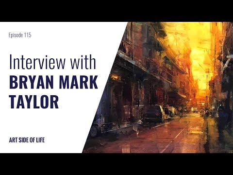 TIPS ON BEING A PLEIN AIR ARTIST -WITH BRYAN MARK TAYLOR (EP.115)