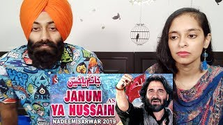 Indian Reaction on Nadeem Sarwar   Janum Ya Hussain   1441 / 2019 - 40th Album   PunjabiReel TV