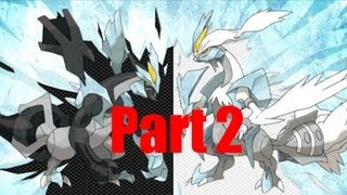 Pokemon Black and White 2 Walkthrough Pt.2