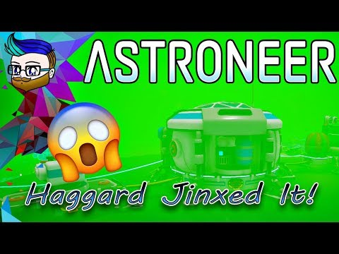 Haggard Jinxed It! | RIP Printer and New Materials Update | Astroneer 0.9.2 #1