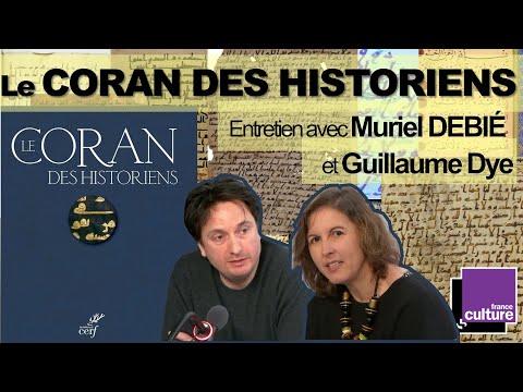 Le Coran des Historiens : entretien avec Guillaume DYE & Muriel DEBIÉ