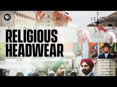 Why Do So Many Religions Have Headwear?