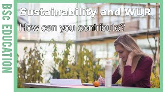 How can you contribute to sustainability within Wageningen University & Research?   WURtube