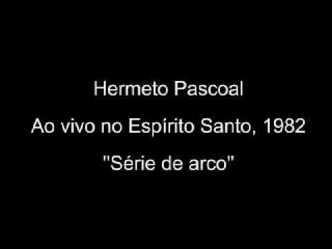 Hermeto Pascoal & Grupo raridade = Série de arco  Ao vivo no ES = 1982