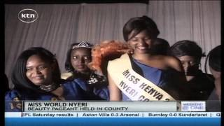 Miss Nyeri: Inter-counties contest for the inaugural beauty pageant named miss world kenya 2014