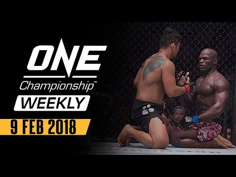 ONE Championship Weekly | 9 Feb 2018