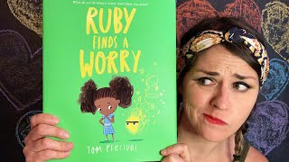 Ruby Finds A Worry by Tom Percival - Read by Lolly Hopwood