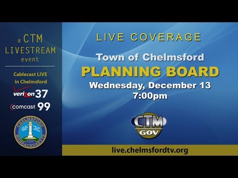 Chelmsford Planning Board Meeting – December 13, 2017