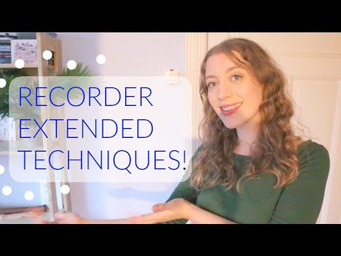 Intro to CONTEMPORARY / EXTENDED TECHNIQUES for recorder! | Team Recorder
