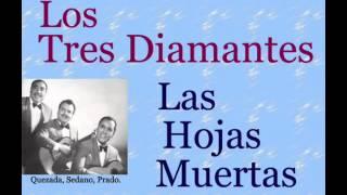 Los Tres Diamantes:  Las Hojas Muertas - (letra y acordes)
