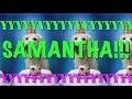 HAPPY BIRTHDAY SAMANTHA! - EPIC Happy Birthday Song