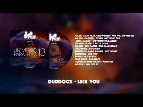 Dubdogz - Like You (UP CLUB RECORDS)