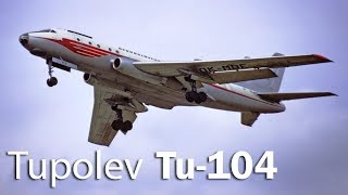Tupolev Tu-104 - rise of the Soviet aviation