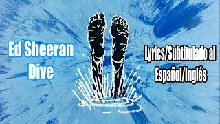 Ed Sheeran - Dive [Official Audio] Lyrics Español/Inglés