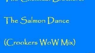 The Chemical Brothers - The Salmon Dance (Crookers WoW Mix)
