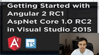 getting started with angular 2 rc1 aspnet core 1 0 rc2 using vs2015 and gulp