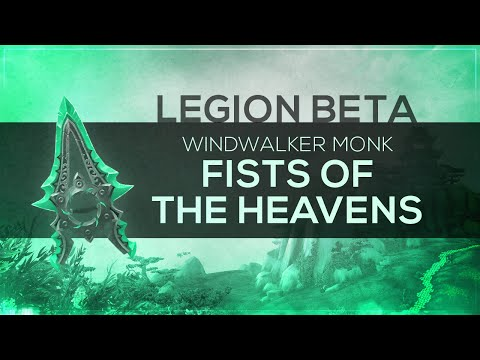 "WoW LEGION Beta - Artifact Quest | Windwalker Monk ""Fists of the Heavens"" (Spoilers)"