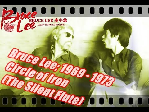 Bruce Lee;  1969 - 1973 Circle of Iron  (The Silent Flute)