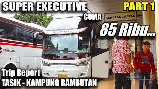 Download Video PERTAMA KALI Naik Bus Primajasa Super Executive    Trip Report Tasik - Kp Rambutan MP3 3GP MP4