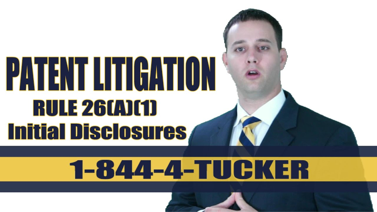 Initial Disclosures Rule 26(a)(1) as it relates to patent ...