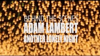 Adam Lambert - Another Lonely Night [Behind The Scenes]