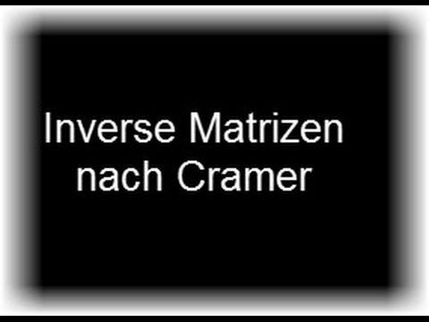 inverse matrix berechnen cramersche regel youtube. Black Bedroom Furniture Sets. Home Design Ideas