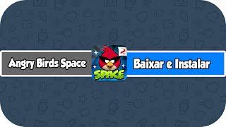 Como Baixar e Instalar Angry Birds Space PC (HD)