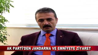 AK PARTİ'DEN JANDARMA VE EMNİYETE ZİYARET (14.11.2017)