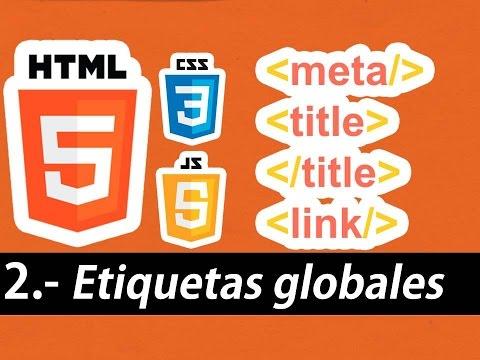 Curso de HTML5 esencial - Etiquetas globales (meta, title, body)