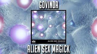 Govinda - Alien Sex Magick
