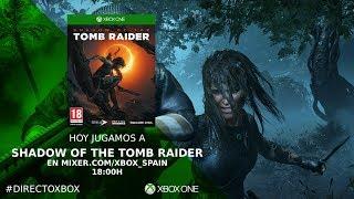 #DirectoXbox ¡Empezamos Shadow of the Tomb Raider!