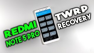 Install TWRP on REDMI NOTE 5 PRO (MIUI 9, MIUI 10) New Guide