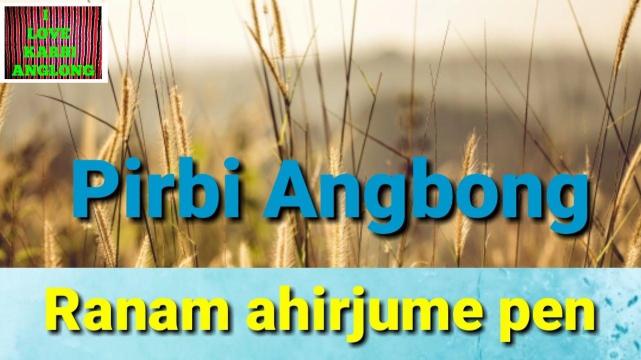 Pirbi Angbong Latest Karbi Song 2018 Karbi Music Karbi Love Song Karbi Song Youtube