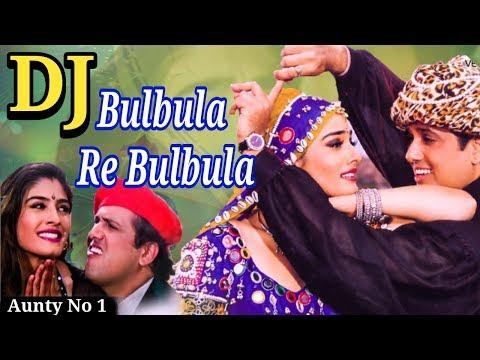 Bulbula Re Bulbula Dj Song | Old Is Glod (1998) | New Hindi Dj Song 2018 | Govinda | Raveena Tandon