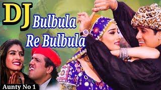 Bulbula Re Bulbula Dj Song   Old Is Glod (1998)   New Hindi Dj Song 2018   Govinda   Raveena Tandon