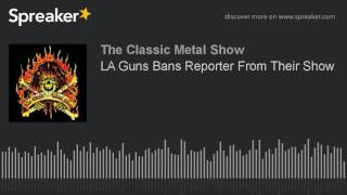 LA Guns Bans Reporter From Their Show