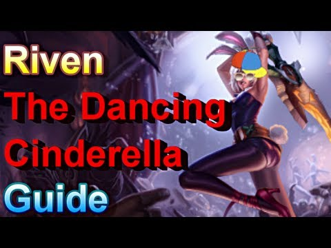 Riven Guide - The Dancing Cinderella - League of Legends