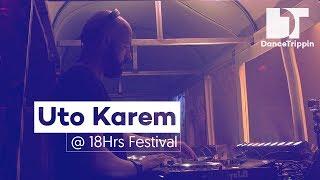 Uto Karem | 18Hrs Festival DJ Set | DanceTrippin