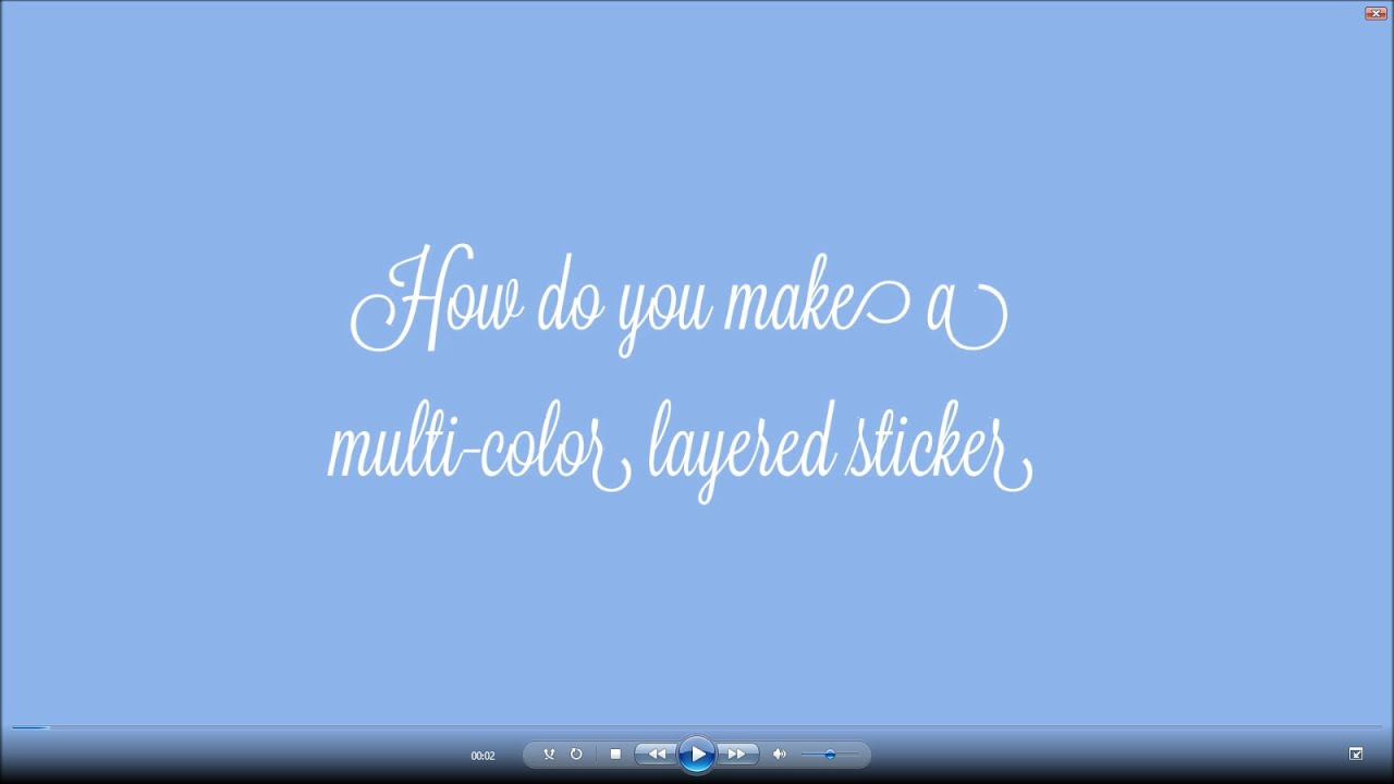 DIY How Do You Make A Multicolor Layered Sticker With The - How to make vinyl decals with silhouette cameo