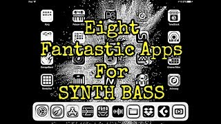 Eight Fantastic Apps for SYNTH BASS Demo and Review for the iPad