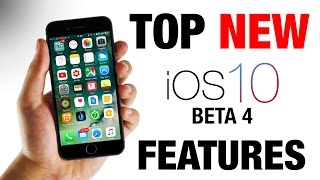 iOS 10 Beta 4 - TOP NEW Features!