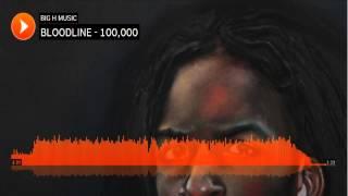 BLOODLINE - 100,000 Ft Big H, Bossman & Paper Pablo