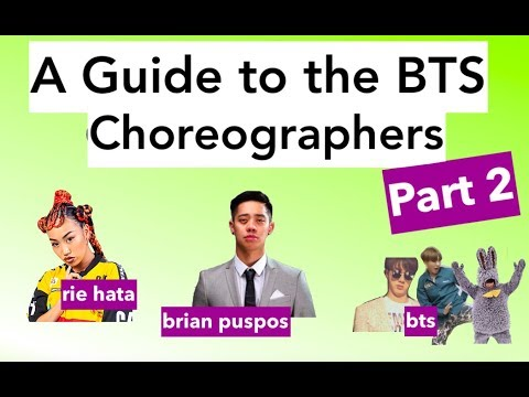 A Guide to the BTS Choreographers (PART TWO)