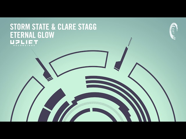 VOCAL TRANCE: Storm State & Clare Stagg - Eternal Glow (Uplift Recordings) + LYRICS