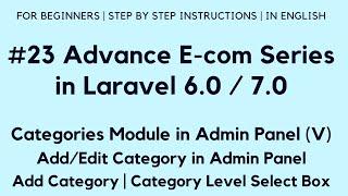 #23 Make E-com in Laravel 7 | Categories in Admin Panel (V) | Add Category | Level Select Box
