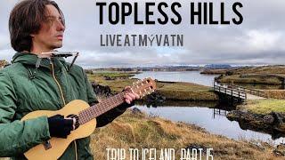 Topless Hills (original) - Federico Borluzzi live in Mývatn - Trip to Iceland, part 15